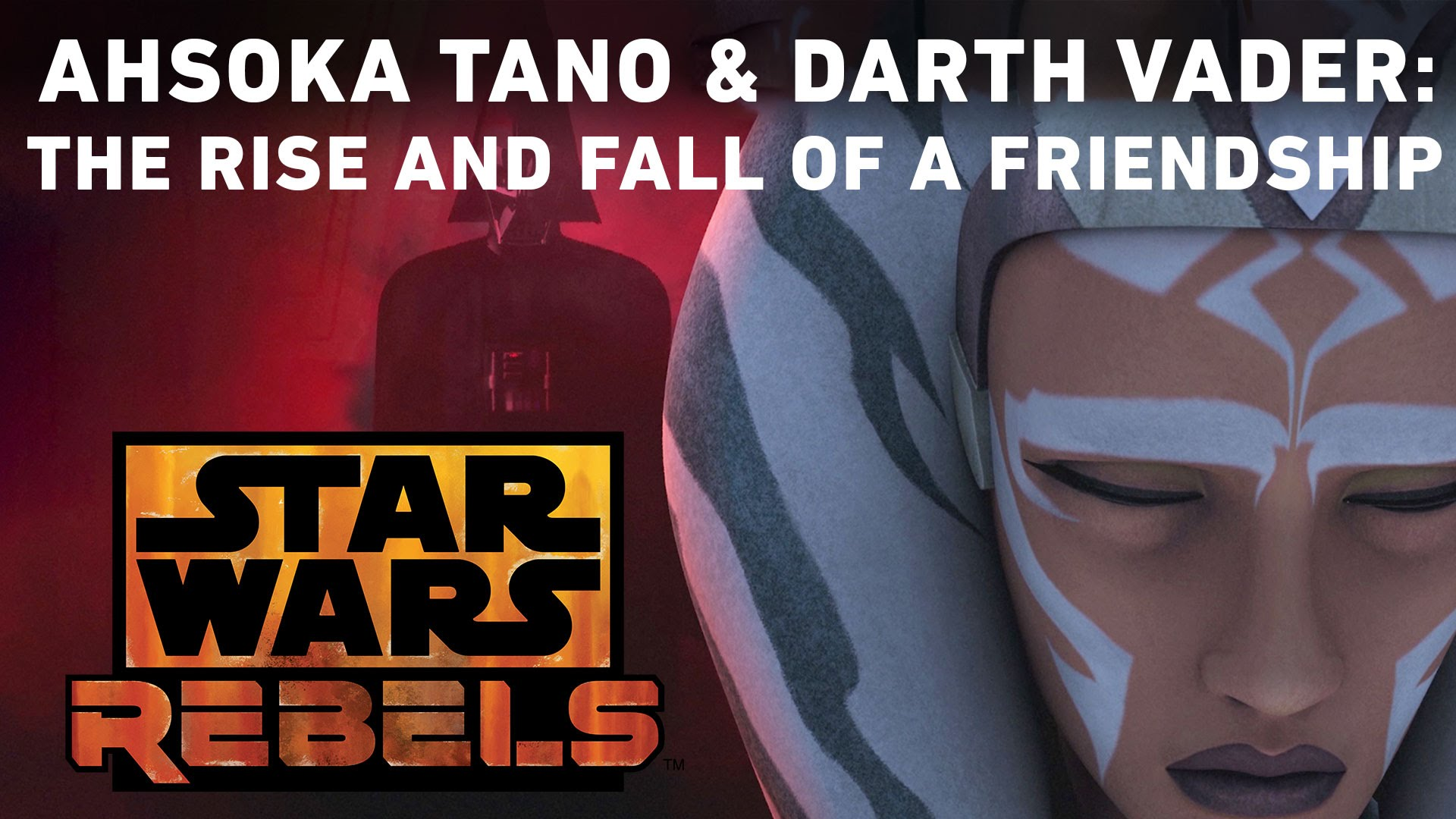 Ahsoka Tano and Darth Vader: The Rise and Fall of a Friendship | Star Wars Rebels