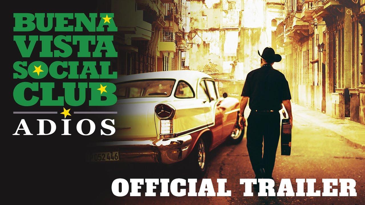 Buena Vista Social Club: Adios – Official Trailer (2017)