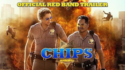 CHIPS – OFFICIAL RED BAND TRAILER [HD]