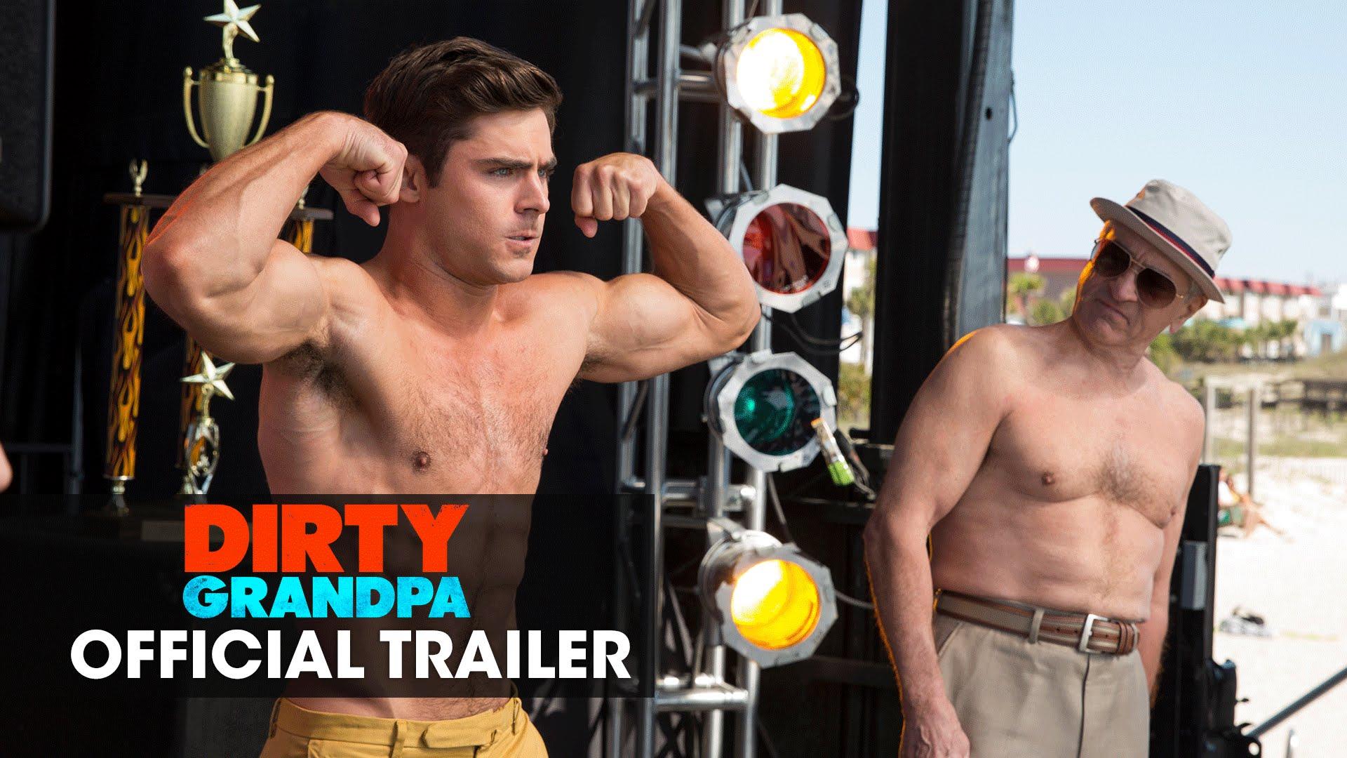 "Dirty Grandpa (2016 Movie – Zac Efron, Robert De Niro) Official Trailer – ""Get Dirty"""