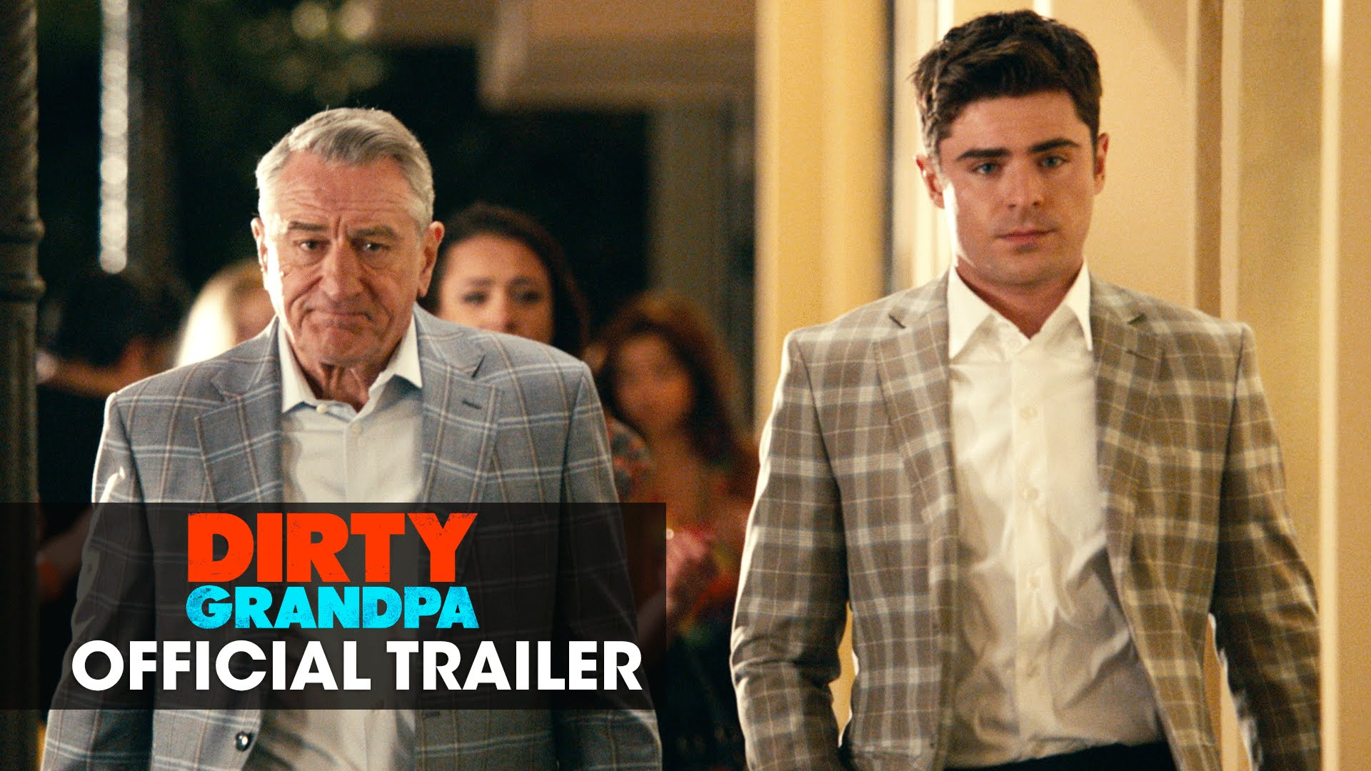 Dirty Grandpa (2016 Movie – Zac Efron, Robert De Niro) – Official Green Band Trailer