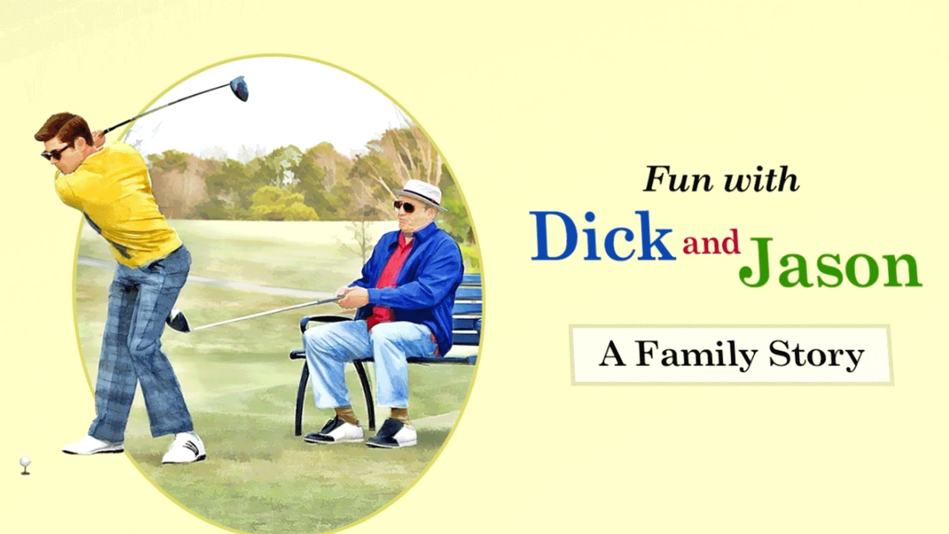 Dirty Grandpa Presents: Fun With Dick And Jason – A Family Story