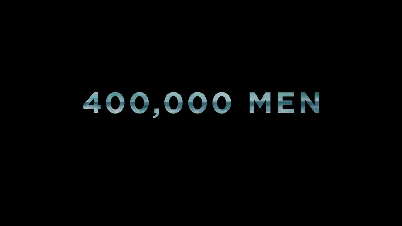 DUNKIRK – 400,000 Men