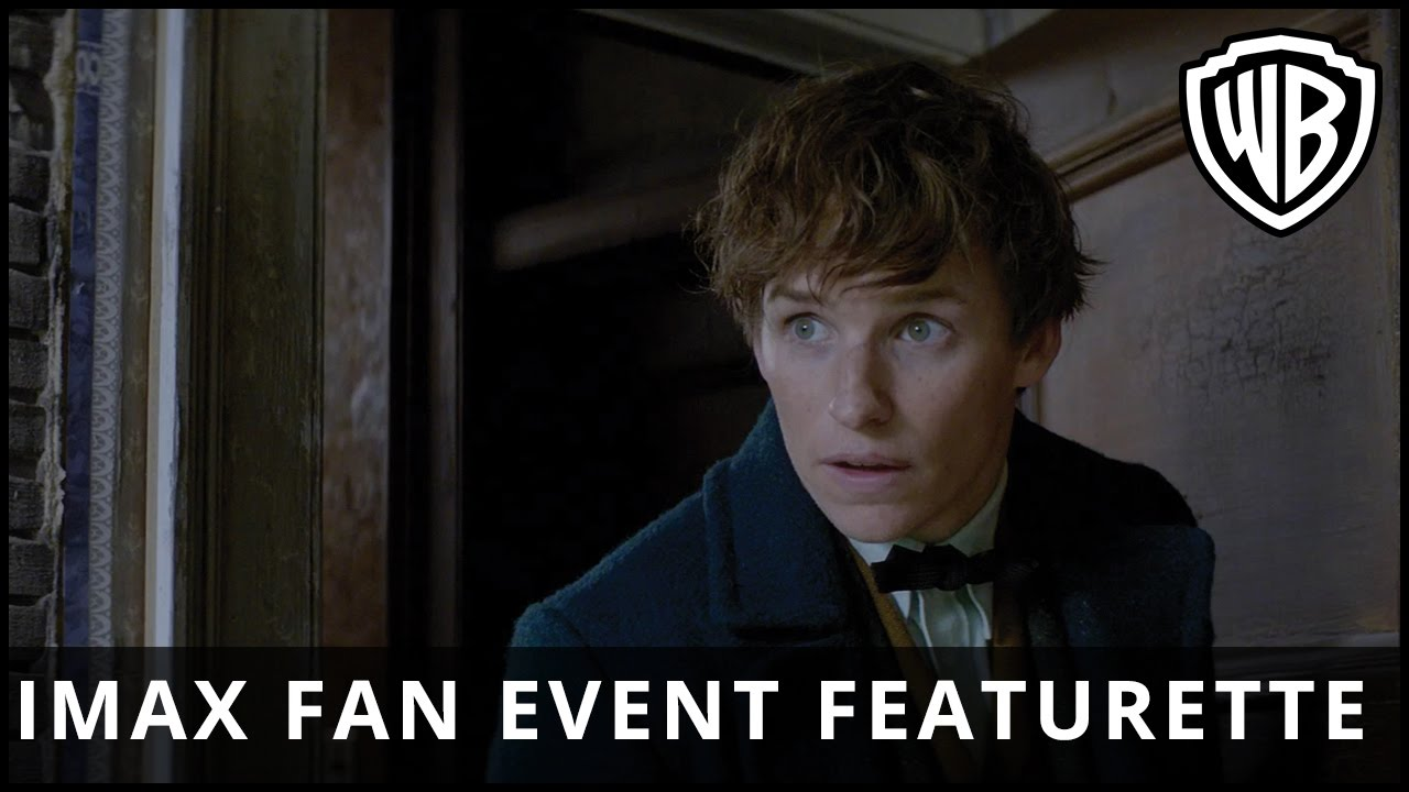 Fantastic Beasts and Where to Find Them – IMAX Fan Featurette