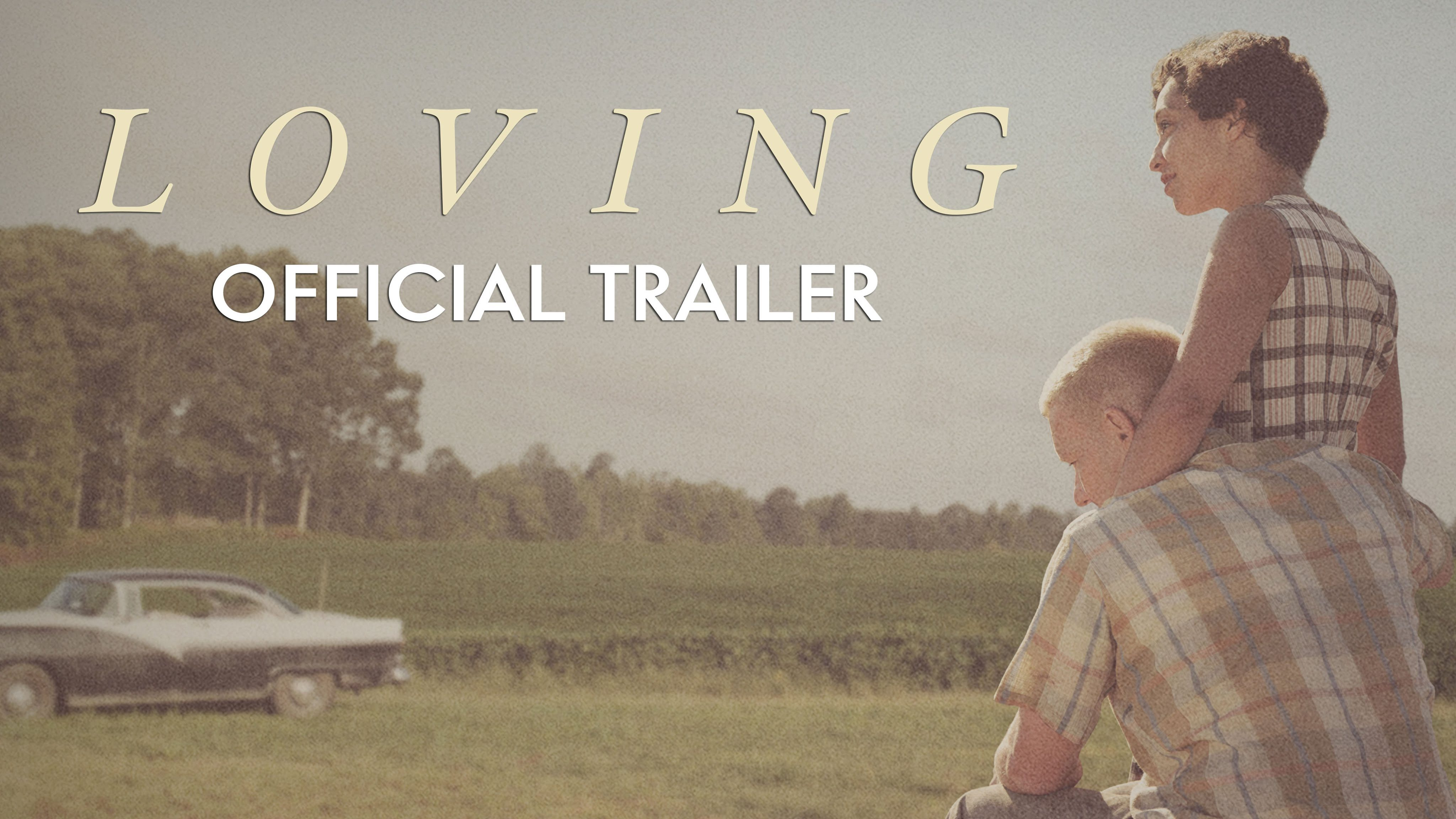 LOVING – Official Trailer [HD] – In Theaters Nov 4