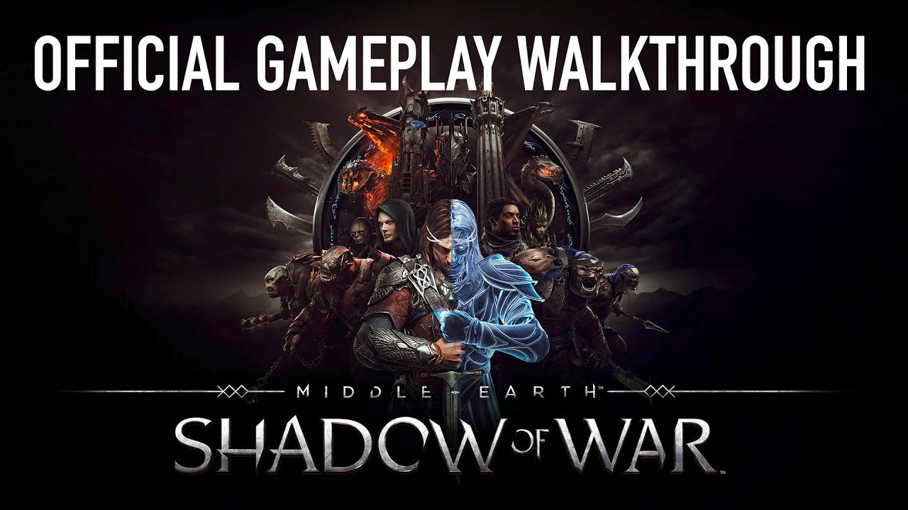 Middle-earth: Shadow of War™ – Official Gameplay Walkthrough – Warner Bros. UK