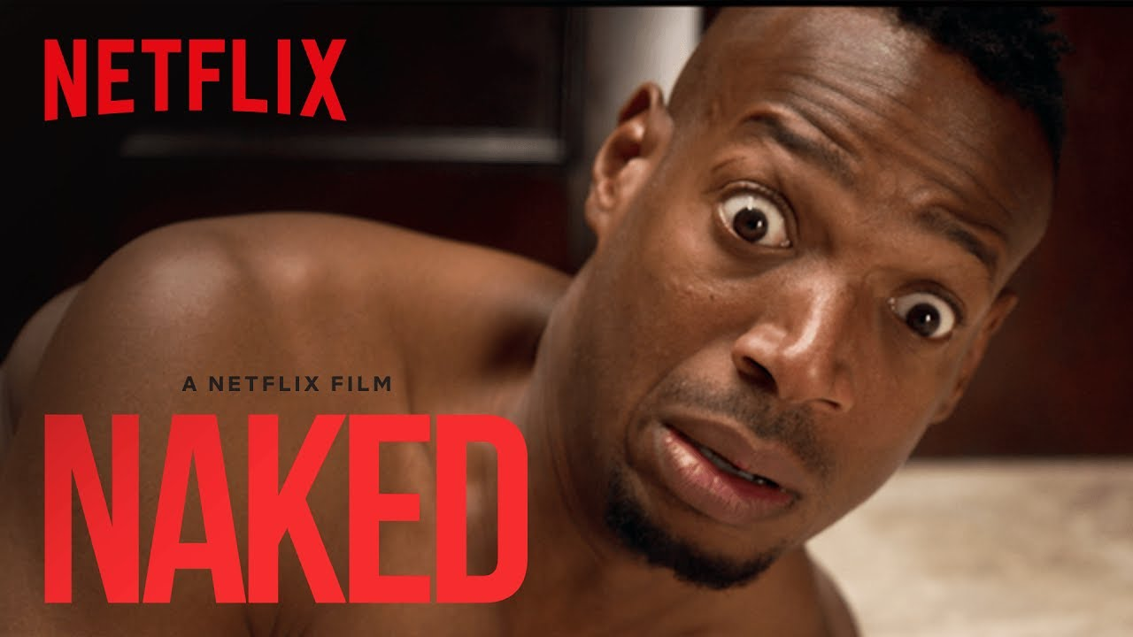 Netflix original film Naked – official trailer and story