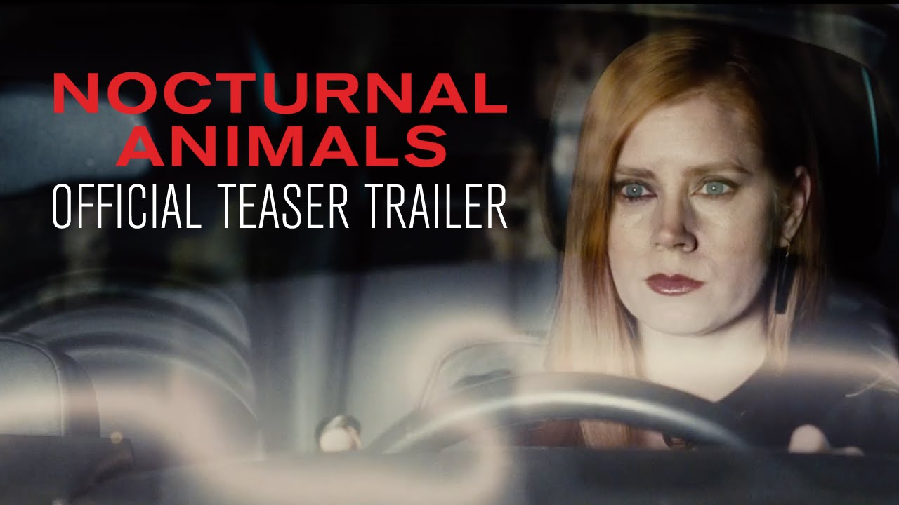 NOCTURNAL ANIMALS – Official Teaser Trailer – In Select Theaters Nov 18