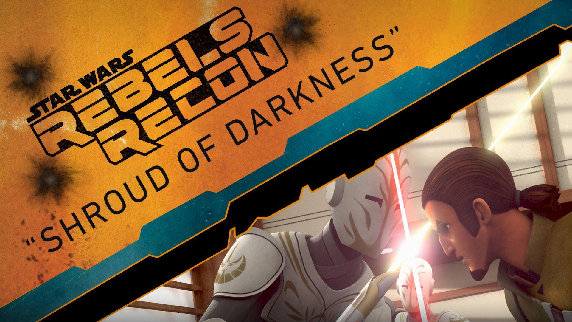 "Rebels Recon #2.17: Inside ""Shroud of Darkness"" | Star Wars Rebels"