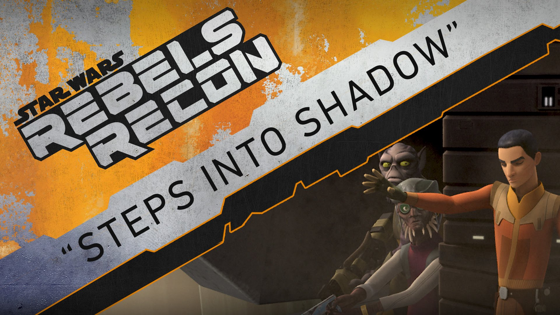 "Rebels Recon #3.01: Inside ""Steps Into Shadow"""