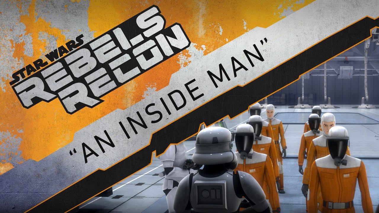 """Rebels Recon #3.09: Inside """"An Inside Man""""   Star Wars Rebels"""