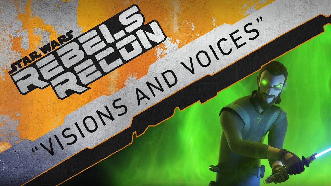 """Rebels Recon #3.10: Inside """"Visions and Voices"""" 