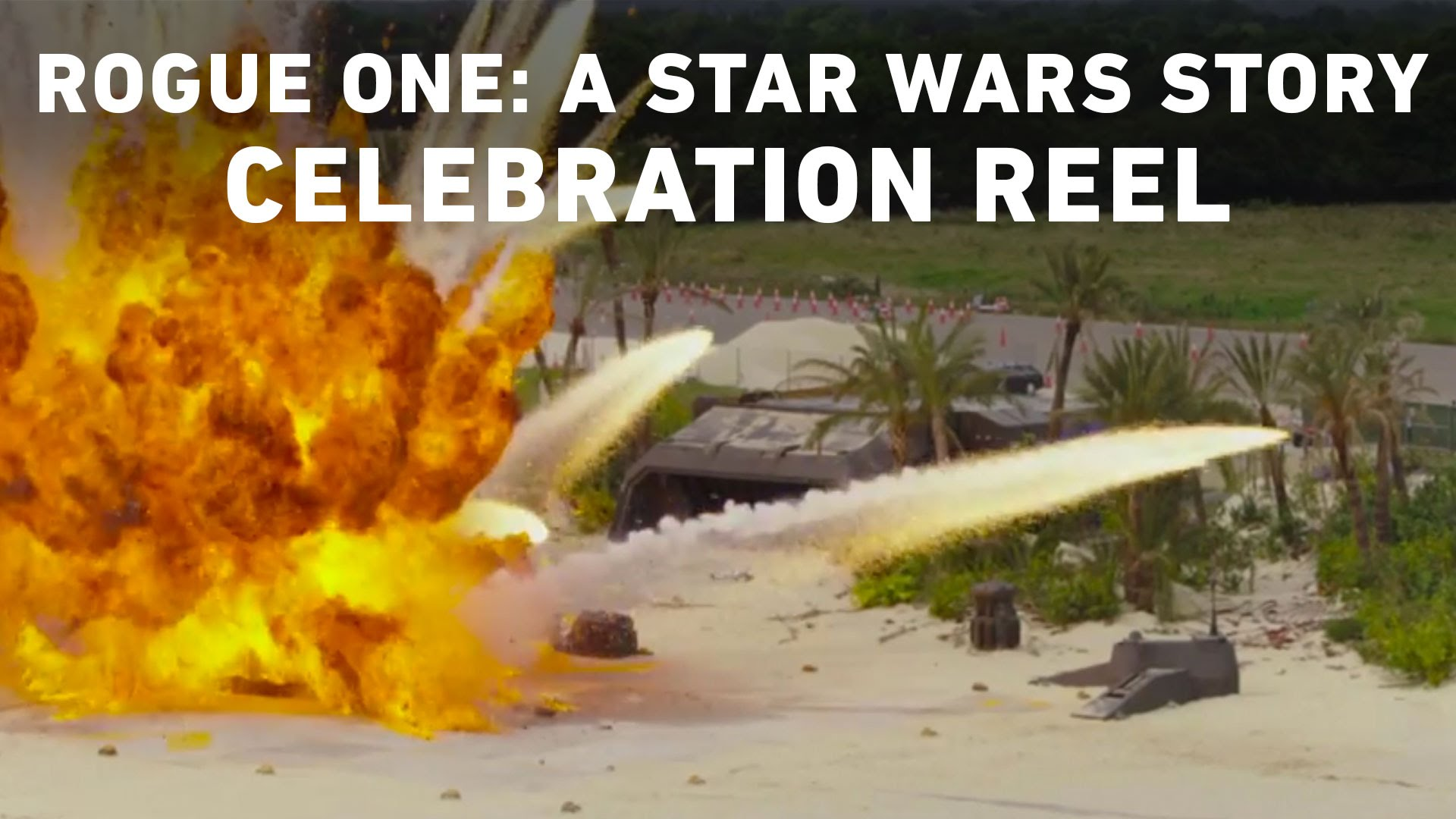 Rogue One: A Star Wars Story – Celebration Reel