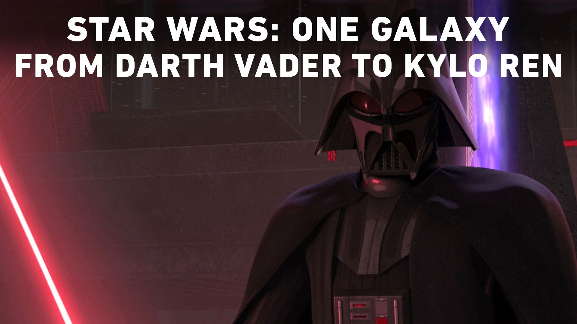 Star Wars: One Galaxy – From Darth Vader to Kylo Ren