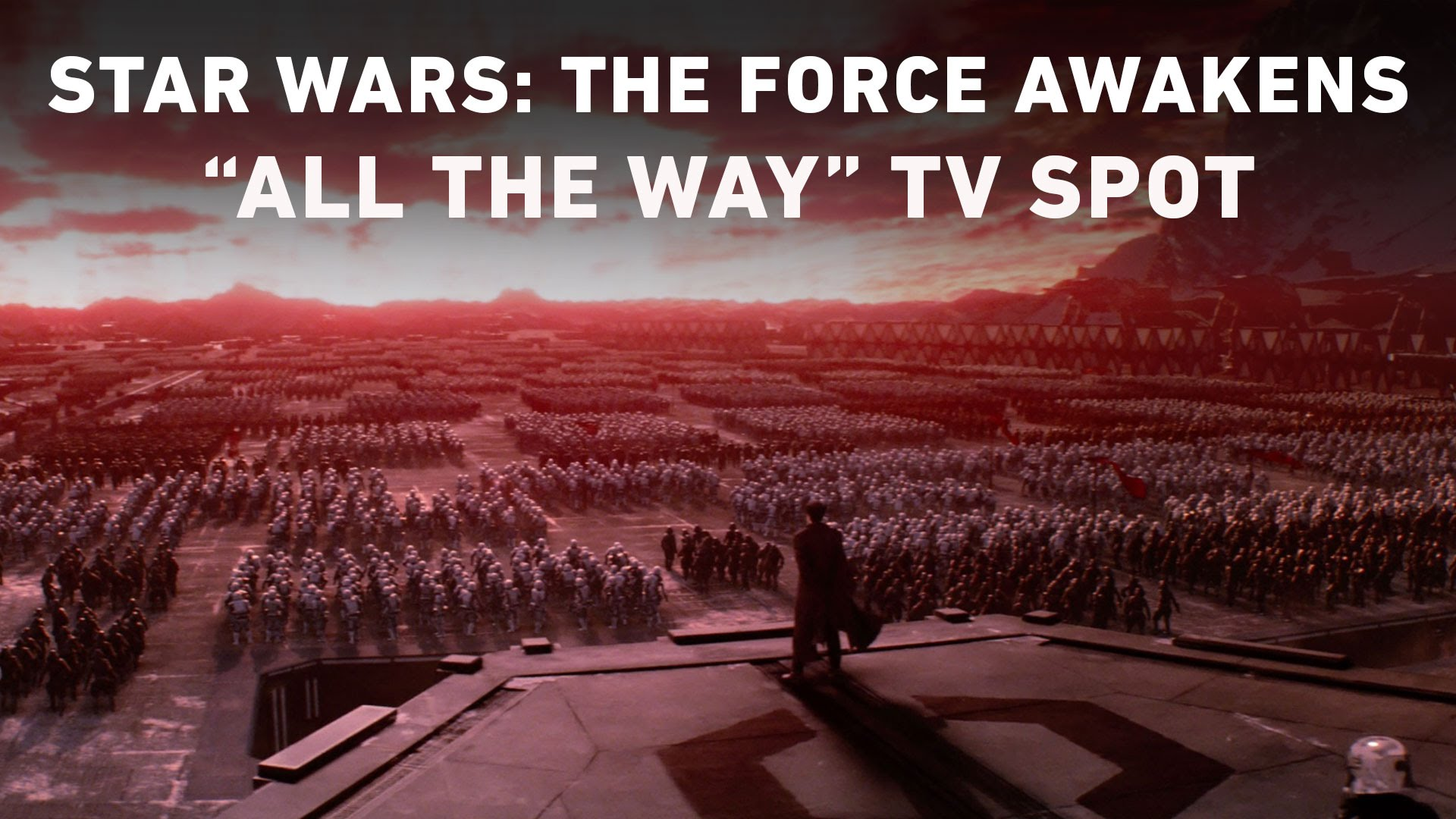 "Star Wars: The Force Awakens ""All the Way"" TV Spot (Official)"