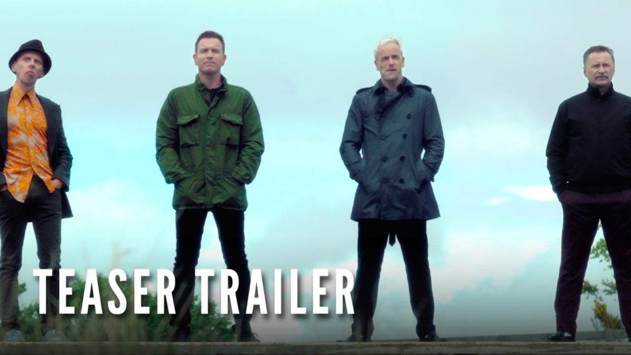 T2: TRAINSPOTTING – Teaser Trailer (HD)