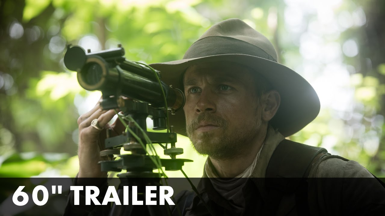THE LOST CITY OF Z – 60″ Trailer- In cinemas March 24th
