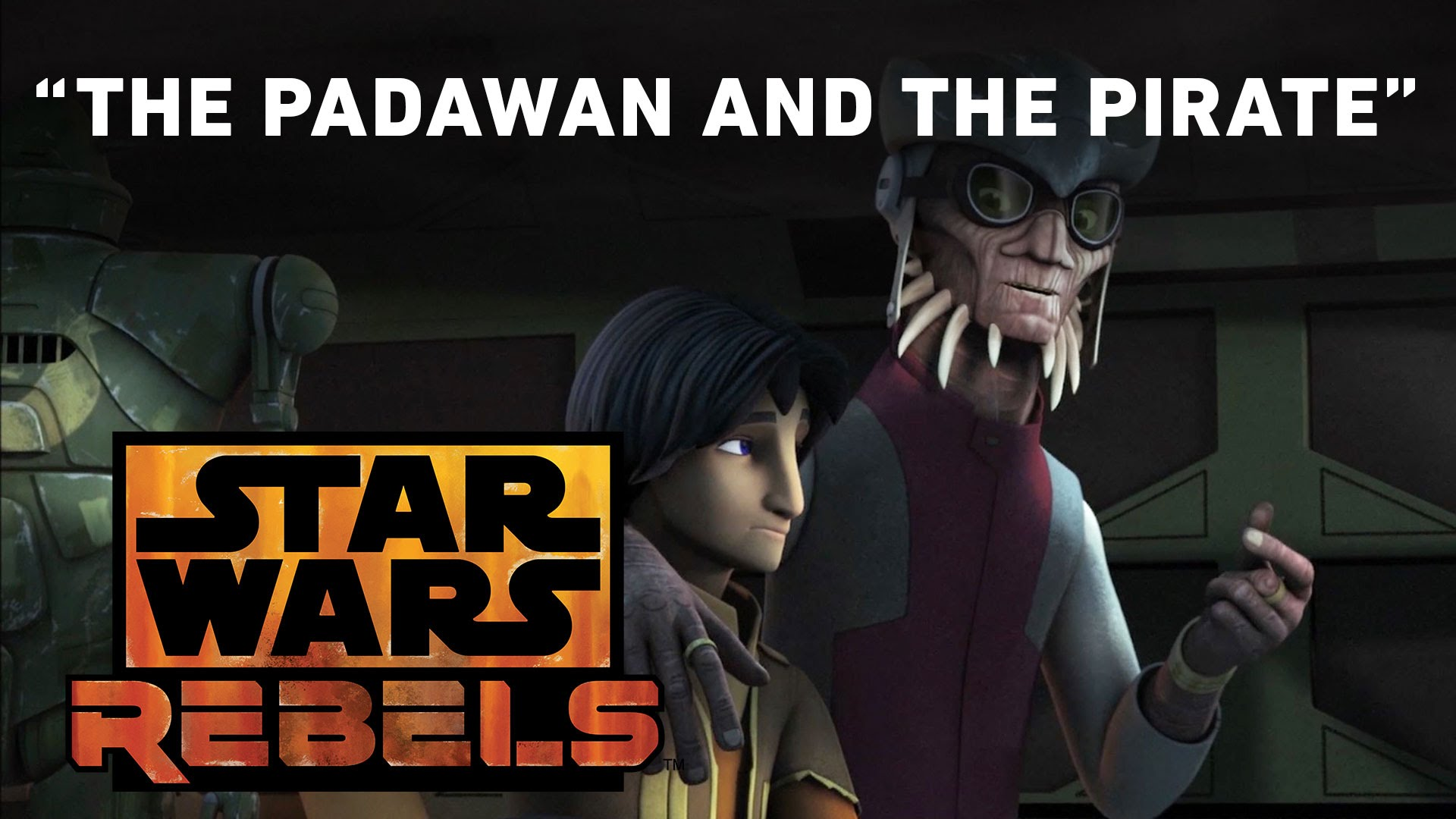 The Padawan and the Pirate – Brothers of the Broken Horn Preview | Star Wars Rebels